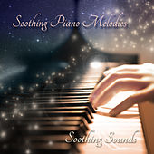 Soothing Piano Melodies by Soothing Sounds