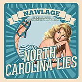 North Carolina Lies (feat. Shifta, Dutch Master & Kristin) by Nawlage