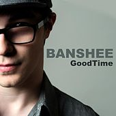 GoodTime by Banshee