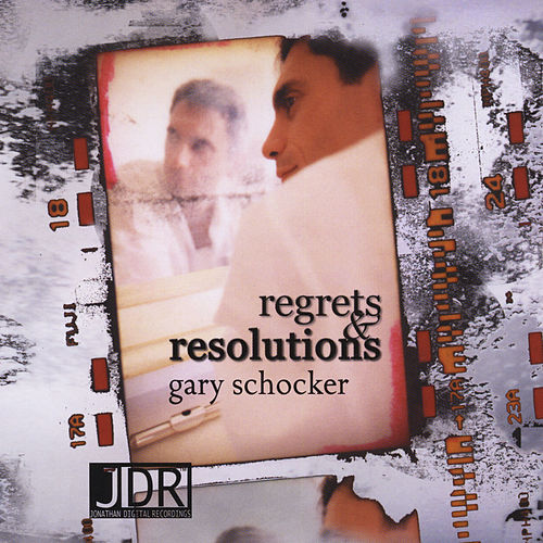 Regrets and Resolutions by Gary Schocker