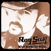 What Works for Willie by Ray Scott