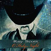 Oh Holy Night by Ray Scott