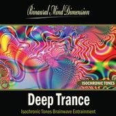 Deep Trance: Isochronic Tones Brainwave Entrainment by Binaural Mind Dimension