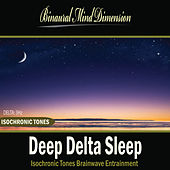 Deep Delta Sleep: Isochronic Tones Brainwave Entrainment by Binaural Mind Dimension