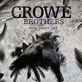 Forty Years Old by Crowe Brothers