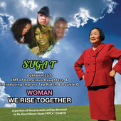 Woman We Rise Together by Suga T.