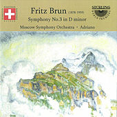 Fritz Brun: Symphony No.3 in D Minor by Moscow Symphony Orchestra