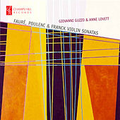 Faure, Poulenc and Franck Violin Sonatas by Anne Lovett