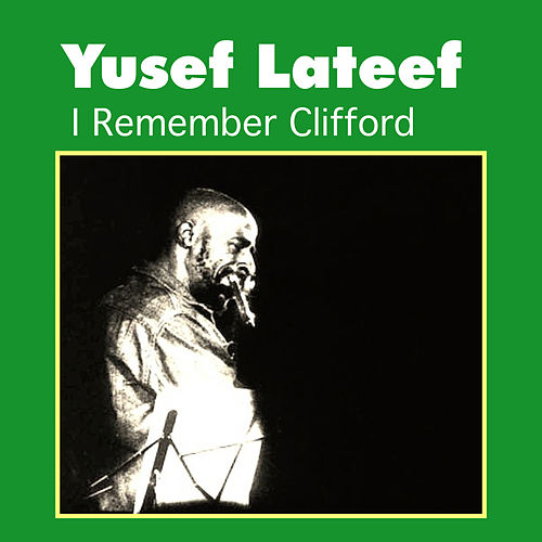 I Remember Clifford by Yusef Lateef