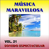 Musica Maravillosa Vol. 21 Sonido Espectacular by Various Artists