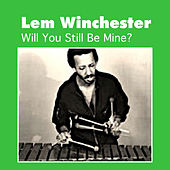 Will You Still Be Mine? by Lem Winchester