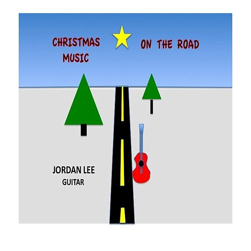 Christmas Music On the Road by Jordan Lee