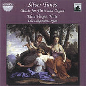 Silver Tunes - Music for Flute and Organ by Olle Långström Elivi Varga