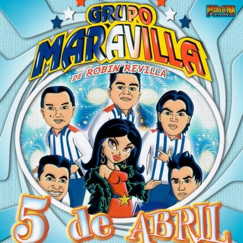 5 de Abril by Grupo Maravilla