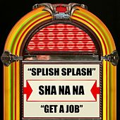 Splish Splash / Get a Job by Sha Na Na