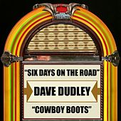 Six Days on the Road / Cowboy Boots by Dave Dudley