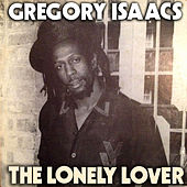The Lonely Lover by Gregory Isaacs