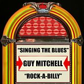 Singing the Blues / Rock-a-Billy by Guy Mitchell