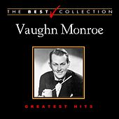 The Best Collection: Vaughn Monroe by Vaughn Monroe