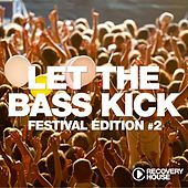 Let the Bass Kick - Festival Edition, Vol. 2 von Various Artists