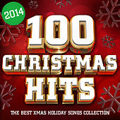 100 Christmas Hits 2014 - The Best Xmas Holiday Songs Collection von Various Artists