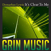 It's Clear To Me by Demarkus Lewis