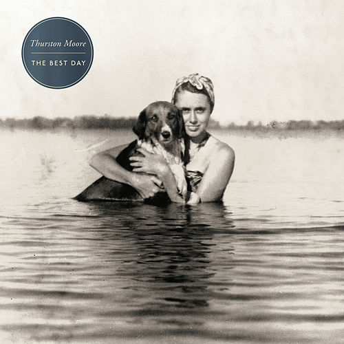 The Best Day by Thurston Moore