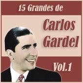 15 Grandes Exitos de Carlos Gardel Vol. 1 by Carlos Gardel