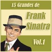 15 Grandes Exitos de Frank Sinatra Vol. 1 by Frank Sinatra