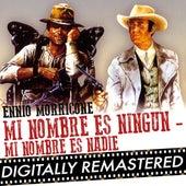 Mi Nombre es Ningun - Mi Nombre es Nadie - Single by Ennio Morricone