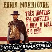 Três Homens em Conflito - O Bom, o Mal e o Feio - Single by Ennio Morricone