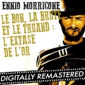 Le Bon, la Brute et le Truand : L'Extase de l'Or - Single by Ennio Morricone