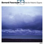 Foccroulle: Works for Historic Organs by Various Artists