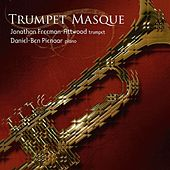 Trumpet Masque (Taster EP) by Jonathan Freeman-Attwood