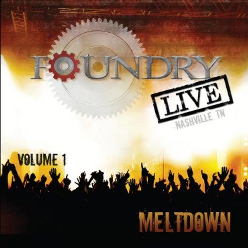 Foundry Live, Vol. 1: Meltdown by Harvest Sound