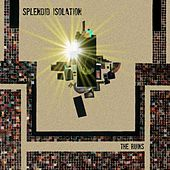 Splendid Isolation by Ruins