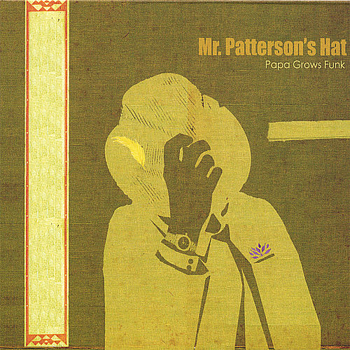 Mr Patterson's Hat by Papa Grows Funk