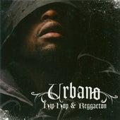 Urbano: Hip-Hop and Reggaeton by Various Artists