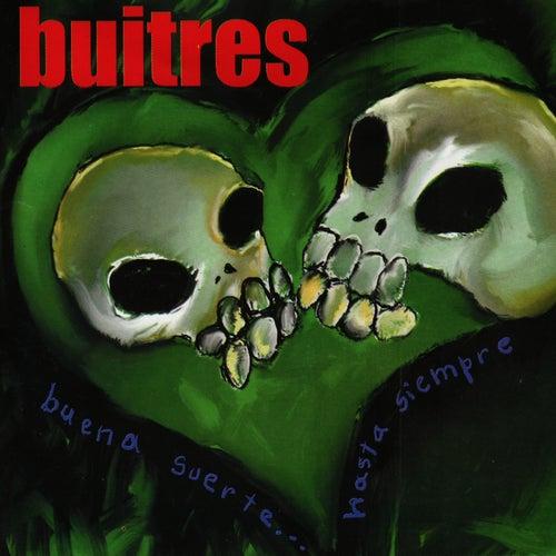 Buena Suerte... Hasta Siempre by Buitres Despues de la Una