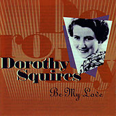 Be My Love by Dorothy Squires