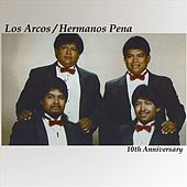 10th Anniversary by Los Arcos-Hermanos Pena
