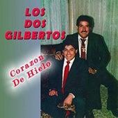 Corazon De Hielo by Los Dos Gilbertos