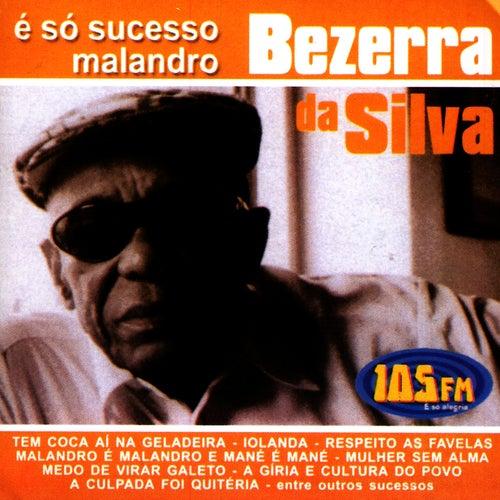 É Só Sucesso Malandro by Bezerra Da Silva