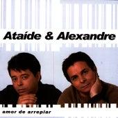 Amor De Arrepiar by Ataíde e Alexandre