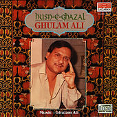 Husn-E-Ghazal by Ghulam Ali
