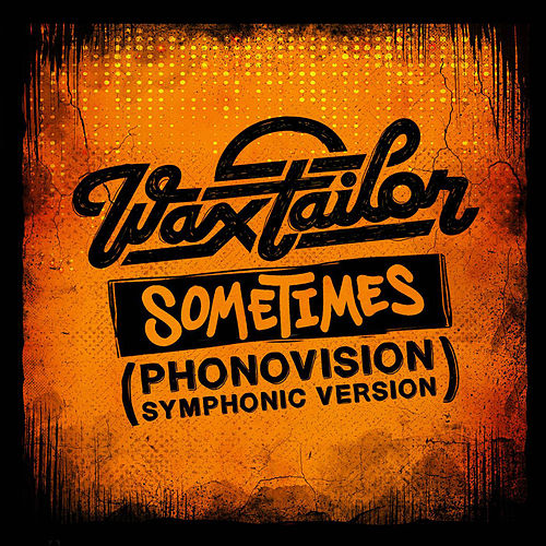 Sometimes (Phonovisions Symphonic Version) - Single by Wax Tailor