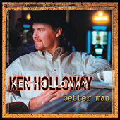 Better Man by Ken Holloway