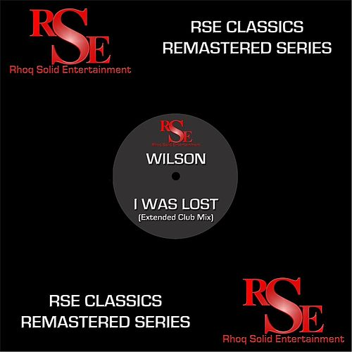I Was Lost (Extended Club Mix) [Remastered] by Wilson