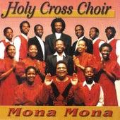 Mona Mona by Holy Cross Choir