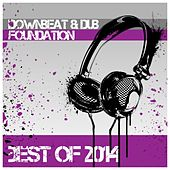 Downbeat & Dub Foundation Best of 2014 by Various Artists